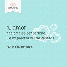 """""""O amor não precisa ser perfeito. Ele só precisa ser de verdade."""" #amor #love #casamento #wedding"""