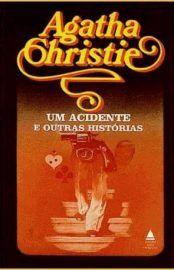 Um Acidente e Outras Historias – Agatha Christie