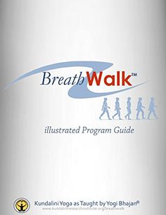 Breathwalk: Illustrated Program Guide eBook: Yogi Bhajan PhD, Gurucharan Singh Khalsa PhD: Amazon.ca: Kindle Store