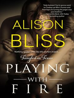 REVIEW:  PLAYING WITH FIRE (Tangled in Texas #2)  by Author Alison Bliss at The Reading Cafe:    http://www.thereadingcafe.com/playing-with-fire-by-alison-bliss-a-review/