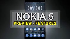 NOKIA 5 New Preview and Features