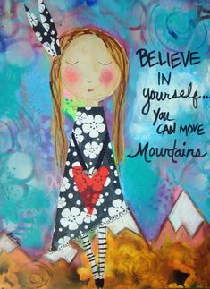 You Can Move Mountains art print | Etsy Little Things Quotes, Funky Art, Mountain Art, Art Journal Pages, Journal Quotes, Art Journaling, Move Mountains, Heart Art, Whimsical Art