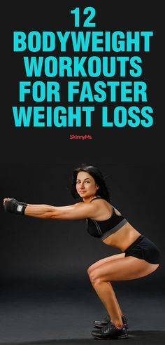 12 Bodyweight Workouts for Faster Weight Loss
