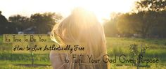 NEW FREE CLASS 4/29 @8 EST It's Time To Be You: How to Live Authentically Free to Fulfill Your God-Given Purpose.  Register here: http://angelaminelli.com/blog/time-to-be-you/