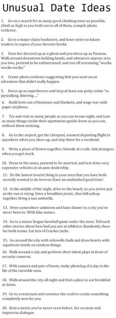UNUSUAL DATE IDEAS.  This is the kind of wonderfully creative and fun date ideas I hoped for when I googled date ideas but only got things like go to dinner and a movie.