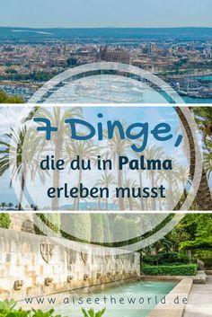 Palma entdecken - 7 Dinge, die du in Palma erleben musst. Ich gebe dir heute Tipps für einen perfekten Tag in Palma de Mallorca. Noch mehr Reisetipps zu Mallorca findest du auch auf meinem Reiseblog www.aiseetheworld.de