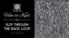 How to Knit the Slip Through The Back Loop Decrease