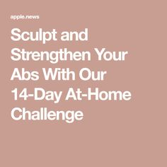 Sculpt and Strengthen Your Abs With Our 14-Day At-Home Challenge