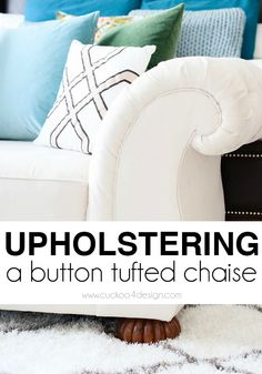 tips and tricks on how to re-upholster a button tufted chaise