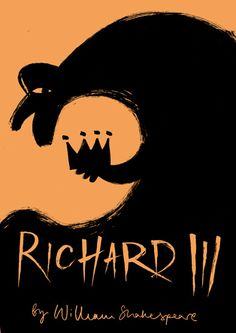Richard III by William Shakespeare Evil! I so enjoyed teaching Shakespeare to high school students. miss some of those days. William Shakespeare, Shakespeare Plays, Richard The Third Shakespeare, Richard Iii Play, Richard Richard, Book Cover Design, Book Design, Anne Neville, Play Poster