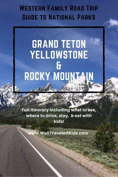Grand Teton, Yellowstone, and Rocky Mountain family travel