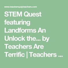 STEM Quest featuring Landforms An Unlock the. by Teachers Are Terrific Weathering And Erosion, Math Pages, Engineering Design Process, Stem Challenges, Picture Cards, Escape Room, Student Work, Task Cards, Teacher Pay Teachers