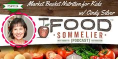 In this tasty episode of the Food Sommelier Podcast, I interview Cindy Silver about grocery shopping for, and with, kids.