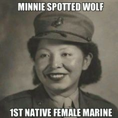 Private Minnie Spotted-Wolf was the first Native American woman to enlist in the United States Marine Corps. She enlisted in the Marine Corps Women's Reserve in July Minnie, from Heart Butte, Montana, was a member of the Blackfoot tribe. Native American Women, Native American History, American Indians, American Art, American Quotes, American Symbols, African History, Female Marines, We Will Rock You