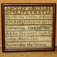 "EXTREMELY RARE SIGNED ""SALEM MASS"" 19TH C SAMPLER BY ""ABBY STOWERS"" GREAT COND RARE SALEM MASS HONOR THY FATHER AND MOTHER SAMPLER. sold Ebay 450.00. ...~♥~"