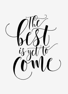 The best is yet to come Quote prints PRINTABLE art Inspirational quote Printable decor Anniversary gift The Crown Prints printables True Quotes, Motivational Quotes, Inspirational Quotes, Prayer Quotes, Wall Quotes, Anniversary Quotes, Anniversary Gifts, Hand Lettering Quotes, Typography