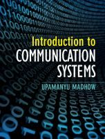 Introduction to communication systems / Upamanyu Madhow. - BXJ Mad