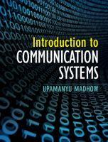 Introduction to communication systems / Upamanyu Madhow. - BXJ Mad