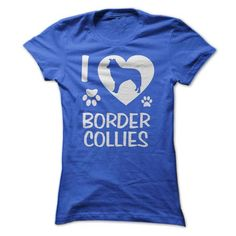 I Love Border Collies T Shirts, Hoodies. Check price ==► https://www.sunfrog.com/Pets/I-Love-Border-Collies-RoyalBlue-Ladies.html?41382 $21.99