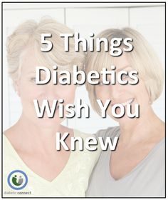 Do you ever feel like family and friends could try to understand your diabetes better? We do. Here's a list of 5 things diabetics wish you knew.