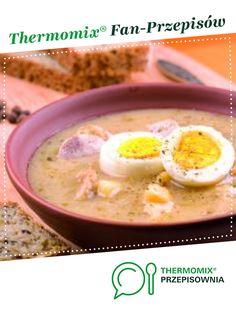 Żurek jest to przepis stworzony przez użytkownika Thermomix. Ten przepis na Thermomix<sup>®</sup> znajdziesz w kategorii Zupy na www.przepisownia.pl, społeczności Thermomix<sup>®</sup>. Food And Drink, Eggs, Breakfast, Recipes, Crafts, Kitchens, Polish Soup, Thermomix Soup, Food Ideas