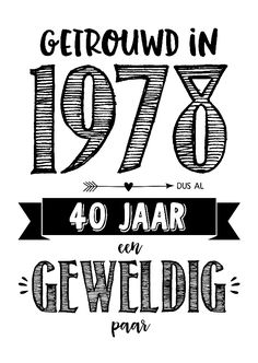 Jubileumkaarten - Jubileumkaart getrouwd in 1978 al 40 jaar een geweldig paar Art Quotes, Qoutes, Bullet Journal, Creative, Cards, Gifts, Diy, Quotations, Quotes