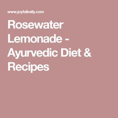 Rosewater Lemonade - Ayurvedic Diet & Recipes