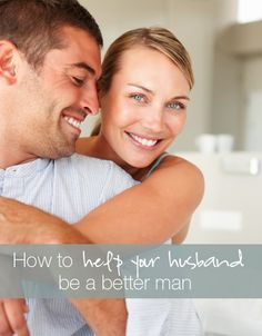Learn how to help your husband be a better man. #helpyourhusband