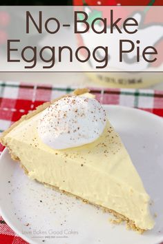 Eggnog Pie Your holiday won't be complete without this No-Bake Eggnog Pie! It'll be a family-favorite! ADYour holiday won't be complete without this No-Bake Eggnog Pie! It'll be a family-favorite! Köstliche Desserts, Holiday Baking, Christmas Desserts, Delicious Desserts, Christmas Cupcakes, Christmas Pies, Xmas, Cheesecake Desserts, Raspberry Cheesecake