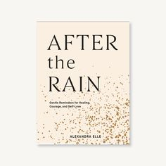After The Rain In 2020 Chronicle Books Self Love Present Over Perfect