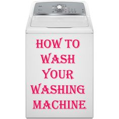 How To Wash Your Washing Machine