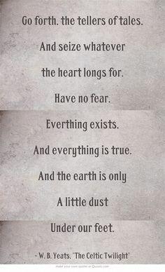 ~ W.B. Yeats