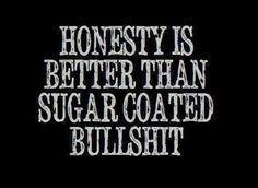 Honesty...