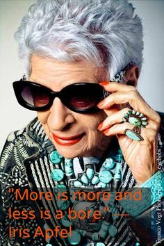 Iris Apfel quote on accessorizing http://www.insideoutstyleblog.com/2014/07/iris-apfels-view-on-accessorizing.html