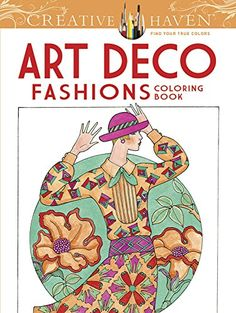 Creative Haven Art Deco Fashions Coloring Book (Adult Coloring) by Ming-Ju Sun http://smile.amazon.com/dp/0486784568/ref=cm_sw_r_pi_dp_TcMcxb0EP29DH