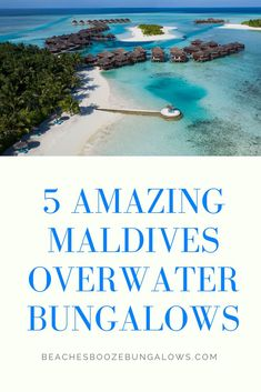 5 Amazing Maldives Overwater Bungalows Overwater Bungalows, Beach Quotes, What To Pack, Beach Fun, Maldives, Beach House, Around The Worlds, The Incredibles, Amazing