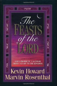 Bestseller Books Online The Feasts Of The Lord God's Prophetic Calendar From Calvary To The Kingdom Kevin Howard, Marvin Rosenthal $15.82  - http://www.ebooknetworking.net/books_detail-0785275185.html