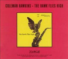 """Coleman Hawkins' """"The Hawk Flies High"""" album #NowPlaying #Jazz"""
