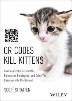 The cover. QR Codes Kill Kittens released in Oct '13. www.QRCodesKillKittens.com