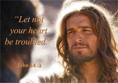 Let not your heart be troubled: ye believe in God, believe also in me. Psalms Verses, Bible Verses Quotes, Jesus Quotes, Bible Scriptures, Jesus Is Risen, God Jesus, Jesus Christ Images, Miracle Prayer, Jesus Pictures