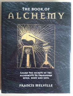 The Book of Alchemy by Francis Melville provides details on historical alchemy, which was a much more spiritual discipline than might be thought.