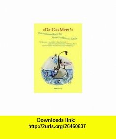 Da Das Meer! (9783936384420) Nicholas Shakespeare , ISBN-10: 3936384428  , ISBN-13: 978-3936384420 ,  , tutorials , pdf , ebook , torrent , downloads , rapidshare , filesonic , hotfile , megaupload , fileserve