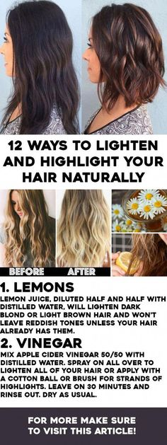Lighten Hair Naturally: And Add Highlights Lemons Lemon juice, diluted half and half with distilled water, will lighten dark blond or light brown hair and won't leave reddish tones unless your hair already has them. Vinegar Vinegar, like raw apple ci Natural Highlights, Brown Hair With Highlights, Brown Hair Colors, Hair Colour Brown Highlights, Highlights Diy, Hair Lights, Lighten Hair Naturally, How To Lighten Hair, Lighten Hair With Lemon