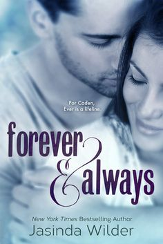 Forever & Always by Jasinda Wilder book trilogy book love♡ mjust read these books ( book 1 of New Books, Good Books, Books To Read, Romance Novel Covers, Romance Books, Love Book, Book 1, Wilder Book, Happy Reading