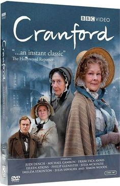 Cranford (TV Series 2007– ) Another gem by Elizabeth Gaskell. I love the way she fleshes out her characters. The acting here is superb.