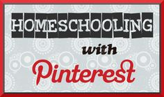 Using Pinterest for Homeschool - this is pretty cool.