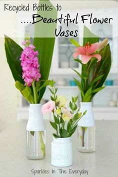 From recycled bottles to beautiful flower vases..easy DIY with all the steps and tips!! Sparkles In The Everyday