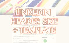 Looking for the right size and the right PSD template for the new LinkedIn profile redesign (2016)? Learn here!