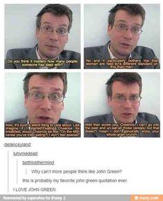 John green so funny