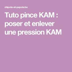 Tuto pince KAM : poser et enlever une pression KAM